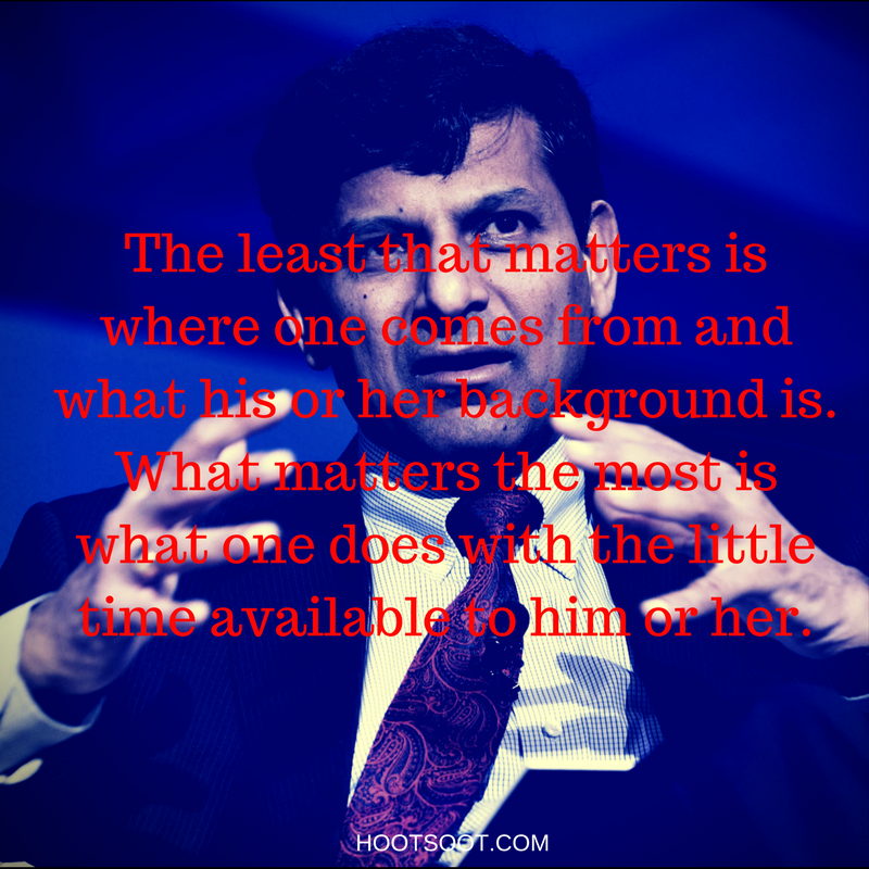 RAGHURAM-RAJAN-the least that matters is where one comes from and what his or her background is